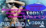 22.12.2013. – Disco club Piramida Busnovi: Vodka party