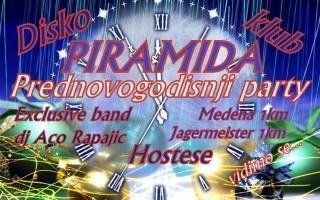 29.12.2013. – Disco club Piramida Busnovi: Prednovogodišnji party